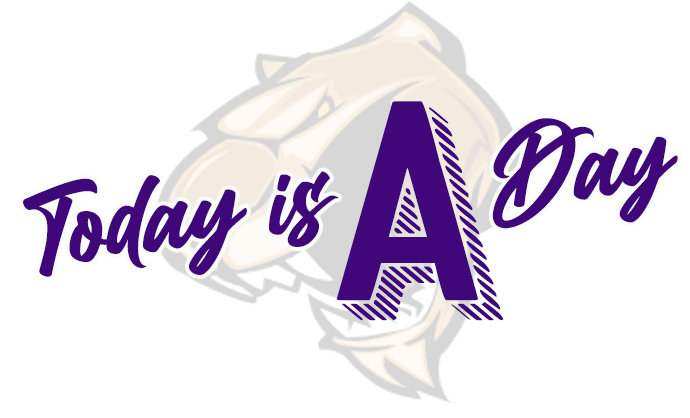 "Today is an ""A"" Day!"